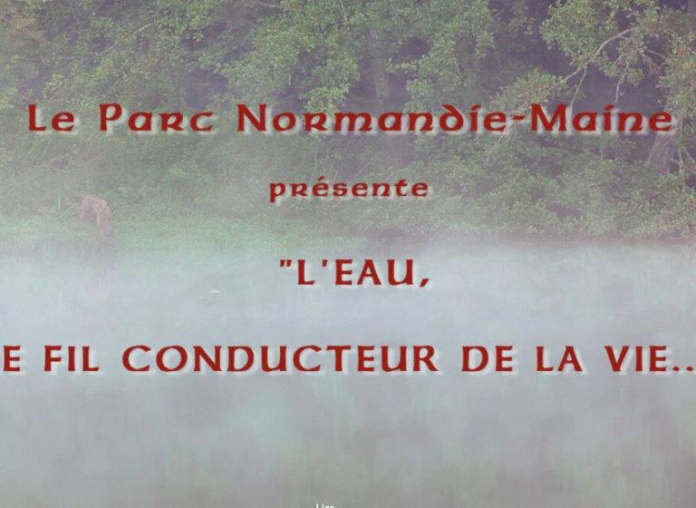 Le Parc Normandie Maine, » l'eau, le fil conducteur de la vie «